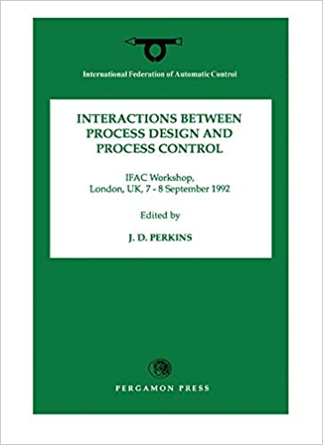 Download Interactions Between Process Design and Process Control: Preprints of the IFAC Workshop, London, UK, 7-8 Se (IFAC Postprint Volume) PDF