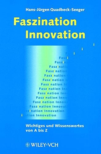 Faszination Innovation: Wichtiges und Wissenswertes von A bis Z