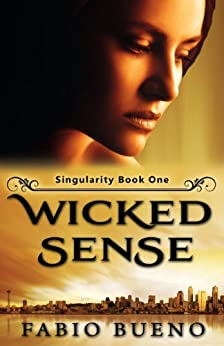 Wicked Sense: A YA Paranormal Romance (Singularity - The Modern Witches Book 1) by [Bueno, Fabio]