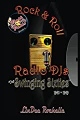 Rock & Roll Radio DJs: The Swinging Sixties 1960-1969: Blast from Your Past! (Black & White - Book 2) (Volume 2) Paperback