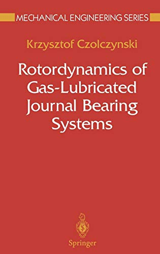 Rotordynamics of Gas-Lubricated Journal Bearing Systems (Mechanical Engineering Series)