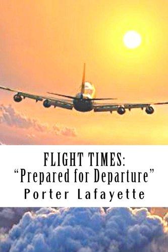 Flight Times: Prepared for Deparure (Volume 1)