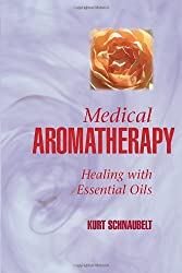 Medical Aromatherapy: Healing with Essential Oils