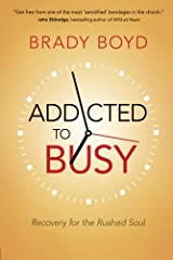 By Brady Boyd Addicted to Busy: Recovery for the Rushed Soul [Paperback] Wireless Phone Accessory