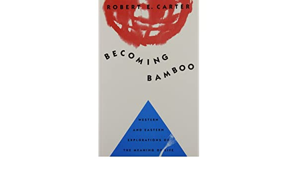 Becoming Bamboo: Western and Eastern Explorations of the ...
