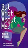 But What about Me?, Marilyn Reynolds, 1885356102