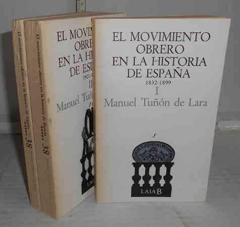 EL MOVIMIENTO OBRERO EN LA HISTORIA DE ESPAÑA 1832 - 1899 3 volumenes: Amazon.es: TUÑON DE LARA, Manuel, Con mapas en bn.: Libros