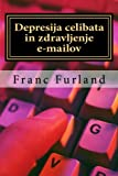 Depresija Celibata in Zdravljenje E-Mailov, Franc Furland, 1466410760