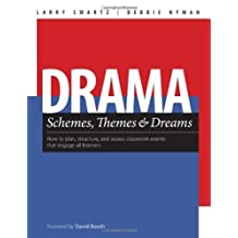 Drama Schemes, Themes & Dreams: How to Plan, Structure, and Assess Classroom Events That Engage Young Adolescent Learners by Larry Swartz (2010-05-01)