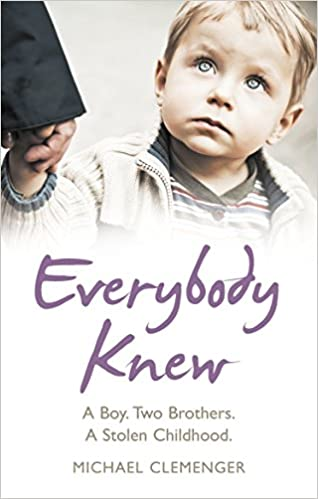 Everybody Knew A Boy Two Brothers Stolen Childhood Michael Clemenger 9780091946692 Amazon Books