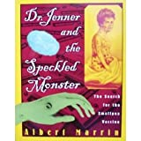 Dr. Jenner and the Speckled Monster, Albert Marrin, 0736231676