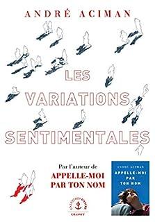 Les variations sentimentales, Aciman, André