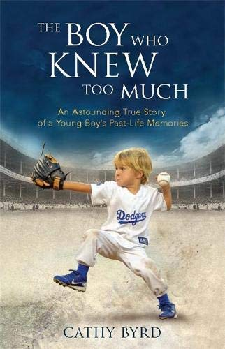 The Boy Who Knew Too Much: An Astounding True Story of a Young Boy's Past-Life Memories ()