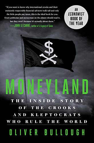 Pdf Politics Moneyland: The Inside Story of the Crooks and Kleptocrats Who Rule the World