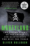 img - for Moneyland: The Inside Story of the Crooks and Kleptocrats Who Rule the World book / textbook / text book