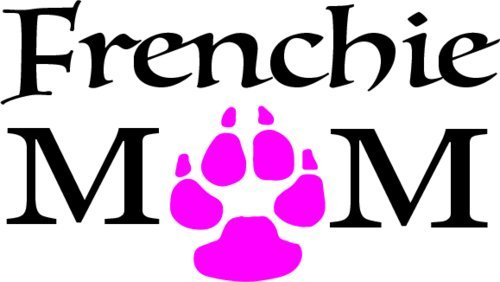 French Bulldog Vinyl Decal Sticker - FRENCHIE MOM Pink Paw Vinyl Decal TRANSFER - French Bulldog Bumper Sticker - Perfect French Bulldog Mother Pet Gift, Made in the (Frenchie Costumes)