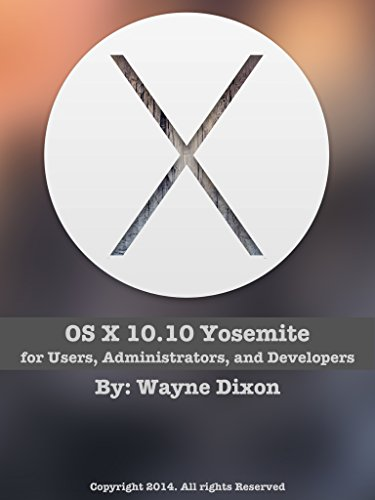 OS X 10.10 Yosemite for Users, Administrators, and Developers Pdf