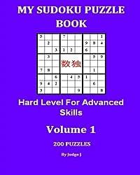 1: My Sudoku Puzzle Book: Hard Level For Advanced Skills (Sudoku Puzzles) (Volume 1)