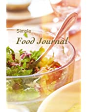 Food Journal: Our simple layout journal for no fuss food tracking to help motivate you to achieve a healthier you