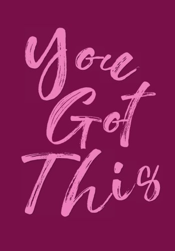 You Got This Notebook (7 x 10 Inches): A Classic Ruled/Lined 7x10 Inch Notebook/Journal/Composition Book with Inspirational/Motivational Quote Cover ... Girlfriend and Other Women and Teen Girls)) PDF