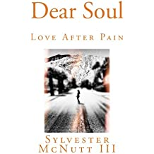Dear Soul: Love After Pain