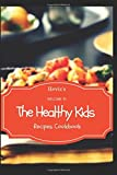 The Healthy Kids Recipes Cookbook: Kids healthy Lunch box ideas, Kids healthy Snacks, Toddler recipes, Kids Healthy Recipes (200 Recipes Cookbook)