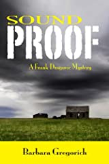 Sound Proof: A Frank Dragovic Mystery Kindle Edition