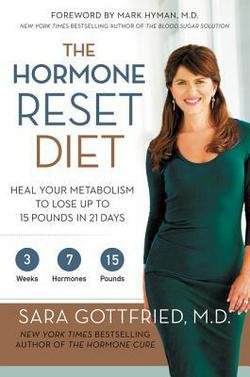 M.D. Sara Gottfried: The Hormone Reset Diet : Heal Your Metabolism to Lose Up to 15 Pounds in 21 Days (Hardcover); 2015 Edition
