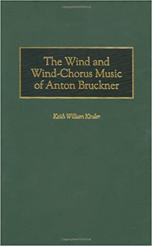 The Wind and Wind-Chorus Music of Anton Bruckner (Contributions to the Study of Music and Dance)