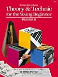 Bastien Theory and Technic for the Young Beginner – Primer B Book