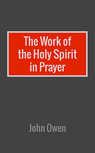 The work of the holy spirit in prayer kindle edition by john the work of the holy spirit in prayer by owen john thecheapjerseys Gallery