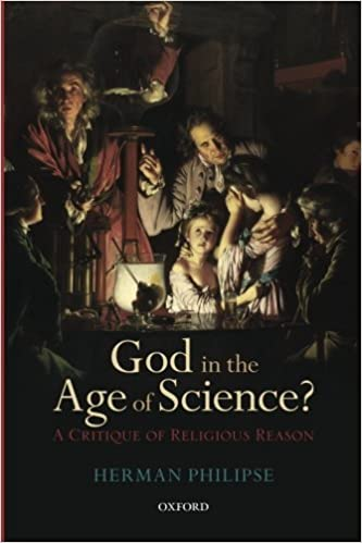 Book God in the Age of Science?: A Critique of Religious Reason by Herman Philipse (2014-04-01)
