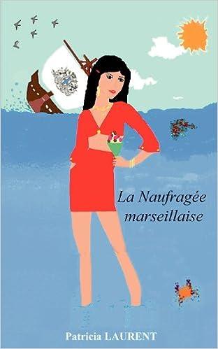 En ligne La Naufragée marseillaise epub pdf