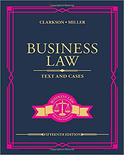 Business Law: Text and Cases by Clarkson/Miller