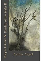 [(Kinship of the Scales II : Fallen Angel)] [By (author) Tracy A Lecates] published on (April, 2010) Paperback