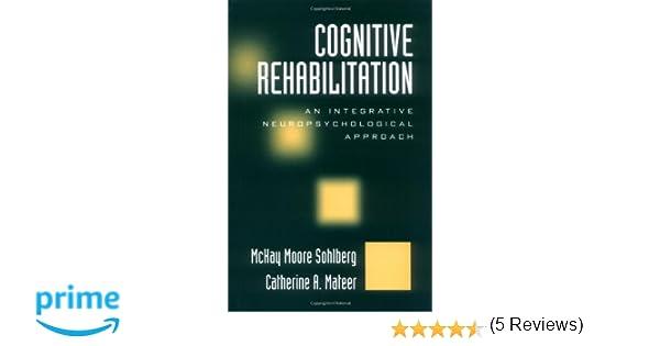 Cognitive Rehabilitation: An Integrative Neuropsychological ...