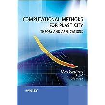 Computational Methods for Plasticity: Theory and Applications by E. A. de Souza Neto (2008-12-22)