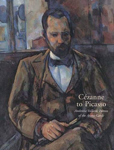 Cézanne to Picasso: Ambroise Vollard, Patron of the Avant-Garde (Metropolitan Museum of Art Publications)