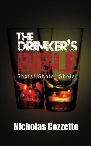 The Drinker's Bible: Shots! Shots! Shots!