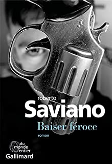 Baiser féroce [Piranhas, 2], Saviano, Roberto