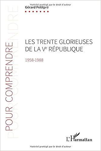 Livres Les Trente Glorieuses de la Ve République (1958-1988) pdf