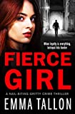 Fierce Girl: A nail-biting gritty crime thriller