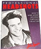 Professional Headshots: How to Make Money Shooting Portfolios for Actors