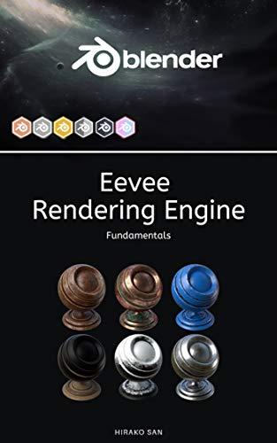 Blender Eevee Rendering Engine: Fundamentals (Blender Software)