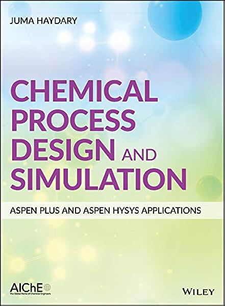 Chemical Process Design And Simulation Aspen Plus And Aspen Hysys Applications Haydary Juma Ebook Amazon Com