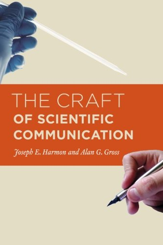 The Craft of Scientific Communication (Chicago Guides to Writing, Editing, and Publishing)