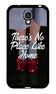 There's No Place Like Home Plastic Phone Case Back Cover Samsung Galaxy S4 I9500