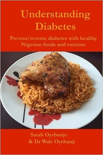 Understanding diabetes prevent reverse diabetes with healthy understanding diabetes prevent reverse diabetes with healthy nigerian food and exercise miss sarah oyebanjo dr wale oyebanji 9781500973650 forumfinder Gallery