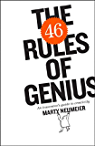 The 46 Rules of Genius: An Innovator's Guide to Creativity (Voices That Matter)