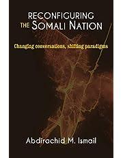 Reconfiguring Somali Nation: Changing Conversations, Shifting Paradigms